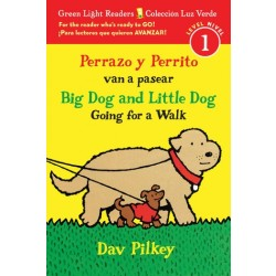 BIG DOG AND LITTLE DOG GOING FOR A WALK (GREEN LIGHT READERS, LEVEL 1) / PERRAZO Y PERRITO VAN A PASEAR (COLECCIÓN LUZ VERDE, NIVEL 1) (BILINGUAL, ENGLISH/SPANISH)