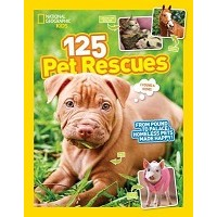 National Geographic Kids: 125 Pet Rescues