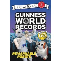 Guinness World Records: Remarkable Robots (I Can Read, Level 2)