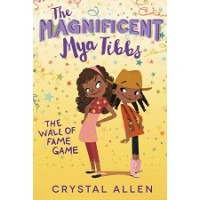 The Magnificent Mya Tibbs #2: The Wall of Fame Game