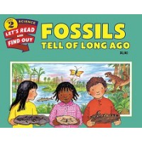 Fossils Tell of Long Ago (Let's Read and Find Out Science, Level 2)