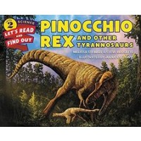 Pinocchio Rex and Other Tyrannosaurs (Let's Read and Find Out Science, Level 2)