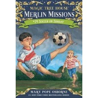 Magic Tree House #52: Soccer on Sunday (Merlin Missions #24)