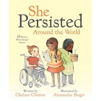 She Persisted Around the World: 13 Women Who Changed History