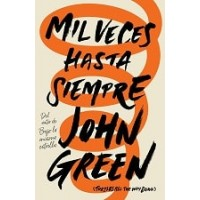 Mil veces hasta siempre (Turtles All the Way Down, Spanish Edition)
