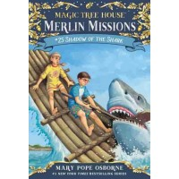 Magic Tree House Merlin Missions #25: Shadow of the Shark