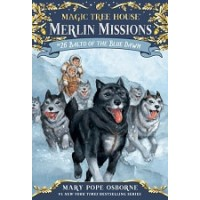 Magic Tree House #54: Balto of the Blue Dawn (Merlin Missions #26)