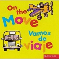 On The Move / Vamos de viaje (Bilingual Board Book, English/Spanish)