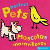 Perfect Pets / Mascotas maravillosas (Bilingual Board Book, English/Spanish)