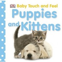 Baby Touch and Feel: Puppies and Kittens (Board Book)