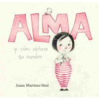 Alma y cómo obtuvo su nombre (Alma and How She Got Her Name, Spanish Edition)