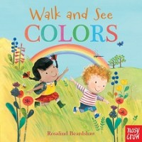 Walk and See: Colors (Board Book)