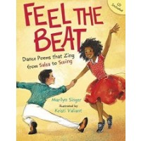 Feel the Beat: Dance Poems that Zing from Salsa to Swing (Book & CD)