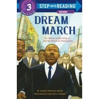 Dream March: Dr. Martin Luther King, Jr., and the March on Washington (Step into Reading, Level 3)