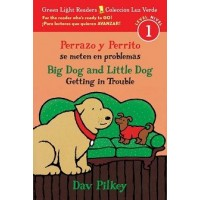 Big Dog and Little Dog Getting in Trouble (Great Light Readers, Level 1) / Perrazo y Perrito se meten en problemas (Colección Luz Verde, Nivel 1) (Bilingual, English/Spanish)