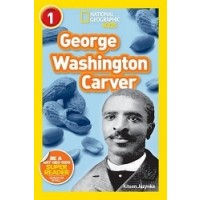 George Washington Carver (National Geographic Readers, Level 1)