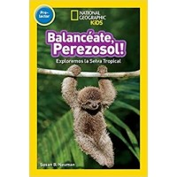 ¡Balanceate, perezoso! (Swing, Sloth! Spanish Edition) (National Geographic Readers, Level )