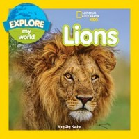 National Geographic Kids: Lions (Explore My World)