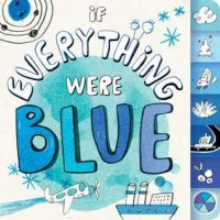 If Everything Were Blue (Board Book)