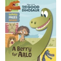 The Good Dinosaur: A Berry For Arlo