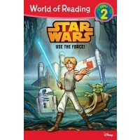 Star Wars: Use The Force! (World of Reading, Level 2)