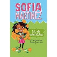 Sofia Martinez: Lío de caléndulas (The Marigold Mess, Spanish Edition)