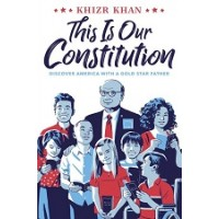This Is Our Constitution: Discover America with a Gold Star Father