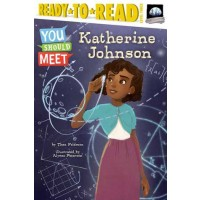You Should Meet Katherine Johnson (Ready-to-Read, Level 3)