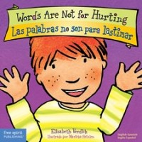Words Are Not for Hurting / Las palabras no son para lastimar (Bilingual Board Book, English/Spanish)