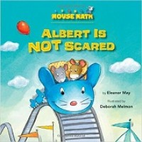 Mouse Math: Albert Is NOT Scared
