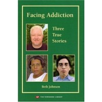 Facing Addiction: Three True Stories