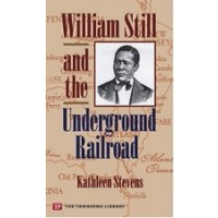 William Still and the Underground Railroad