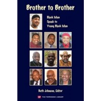 Brother to Brother: Black Men Speak to Young Black Men