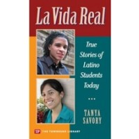 La Vida Real: True Stories of Latino Students Today