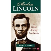 Abraham Lincoln: A Giant Among Presidents