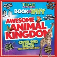 Time For Kids: Book of Why: Awesome Animal Kingdom