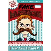 Fake Mustache: Or, How Jodie O'Rodeo and her Wonder Horse (and Some Nerdy Kid) Saved the U.S. Presidential Election From a Mad Genius Criminal Mastermind (ebook)
