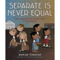 Separate is Never Equal: Sylvia Mendez and Her Family's Fight for Desegregation (ebook)