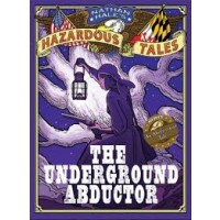 Natha Hale's Hazardous Tales: The Underground Abductor (An Abolitionist Tale of Harriet Tubman) (ebook)
