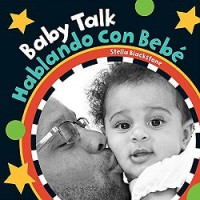 Baby Talk / Hablando con bebé (Bilingual Board Book, English/ Spanish)