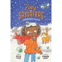 Zoey and Sassafras #4: Caterflies and Ice (First Book Special Edition)