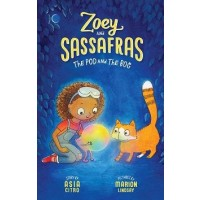 Zoey and Sassafras #5: The Pod and The Bog (First Book Special Edition)