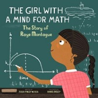 The Girl With a Mind for Math: The Story of Raye Montague (First Book Special Edition)
