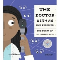 The Doctor with an Eye for Eyes: The Story of Dr. Patricia Bath (First Book Special Edition)