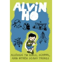 Alvin Ho #1: Allergic To Girls, School, And Other Scary Things