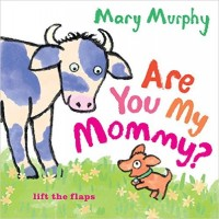 Are You My Mommy? (Board Book)