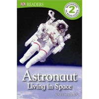 Astronaut: Living in Space (DK Readers Level 2)