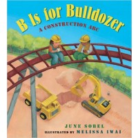 B is For Bulldozer: A Construction ABC (Board Book)