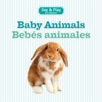 Baby Animals / Bebés animales (Bilingual Board Book, English/Spanish)