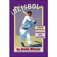 ¡Beisbol: Latino Baseball Pioneers and Legends